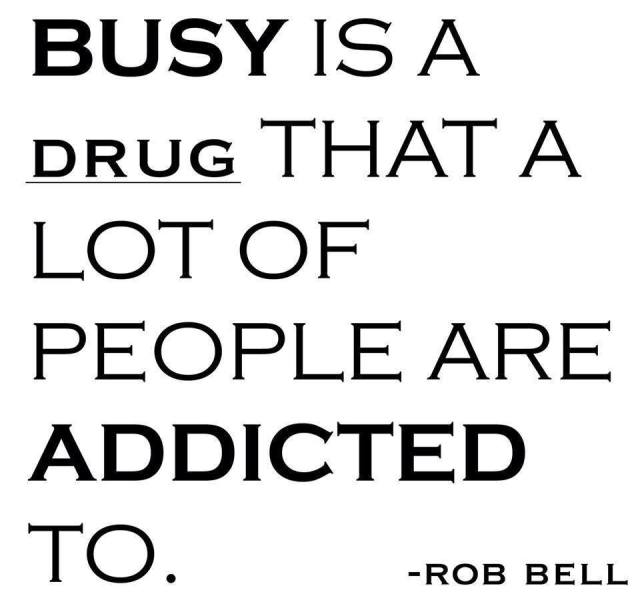 busy-is-a-drug