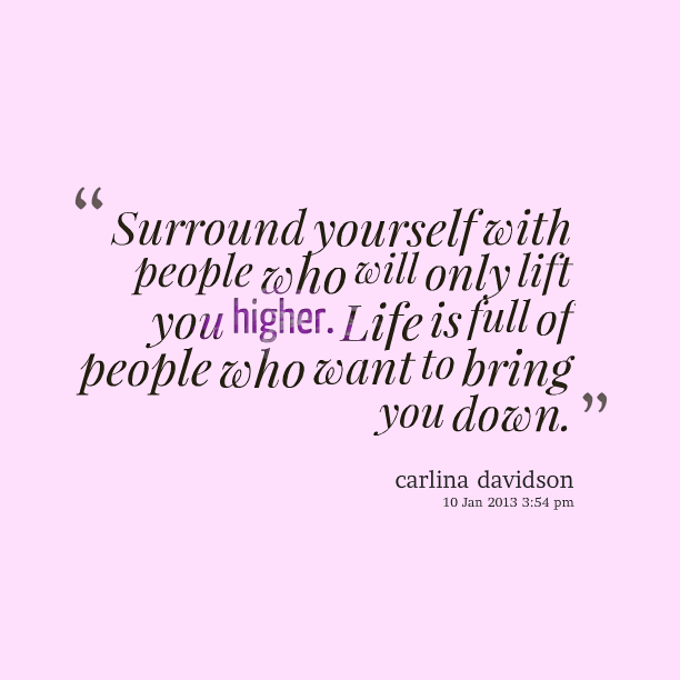 8221-surround-yourself-with-people-who-will-only-lift-you-higher