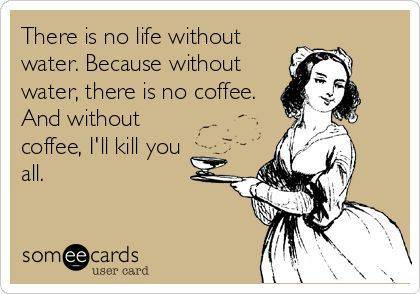 funny-ecards-there-is-no-life-without-water